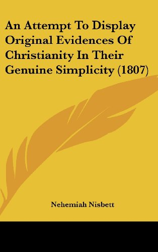 9781120229793: An Attempt To Display Original Evidences Of Christianity In Their Genuine Simplicity (1807)