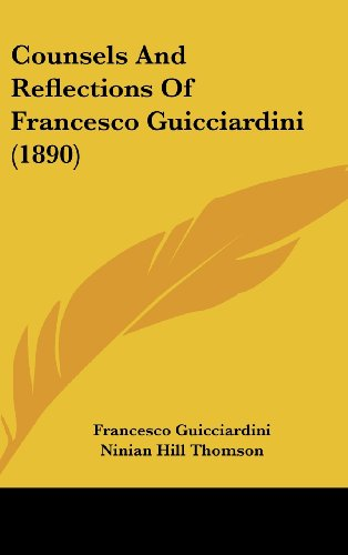 9781120232915: Counsels and Reflections of Francesco Guicciardini (1890)