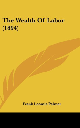 9781120233585: The Wealth Of Labor (1894)