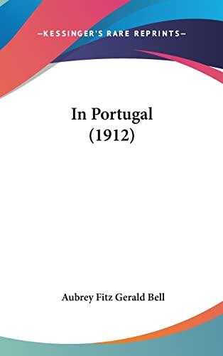 9781120236203: In Portugal (1912)