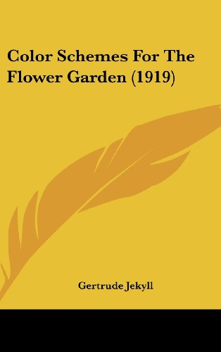 9781120241474: Color Schemes For The Flower Garden (1919)