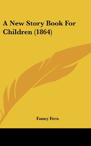 9781120245595: A New Story Book For Children (1864)