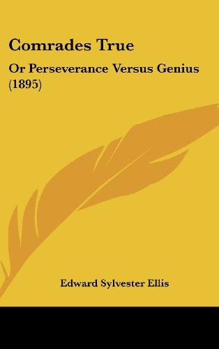 9781120246226: Comrades True: Or Perseverance Versus Genius (1895)