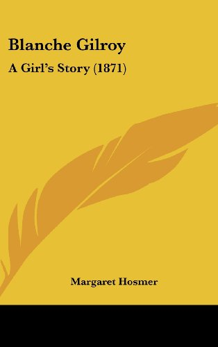 9781120246585: Blanche Gilroy: A Girl's Story (1871)