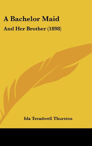 9781120247216: A Bachelor Maid: And Her Brother (1898)