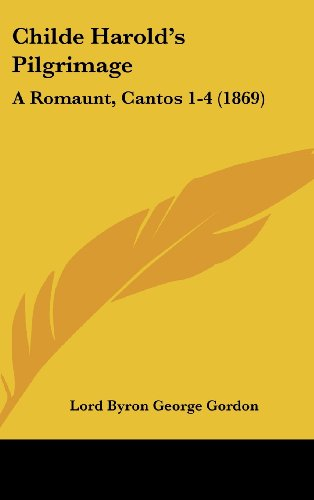 9781120248251: Childe Harold's Pilgrimage: A Romaunt, Cantos 1-4 (1869)
