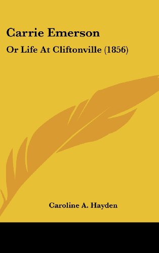 9781120249517: Carrie Emerson: Or Life At Cliftonville (1856)