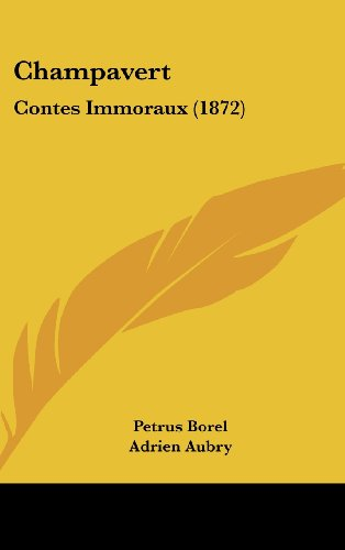 9781120251756: Champavert: Contes Immoraux (1872) (French Edition)