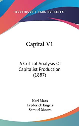 9781120252876: Capital V1: A Critical Analysis Of Capitalist Production (1887)
