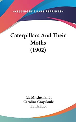 9781120257093: Caterpillars And Their Moths (1902)
