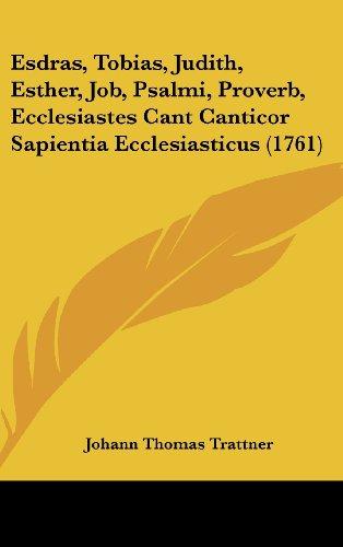 9781120260093: Esdras, Tobias, Judith, Esther, Job, Psalmi, Proverb, Ecclesiastes Cant Canticor Sapientia Ecclesiasticus (1761)