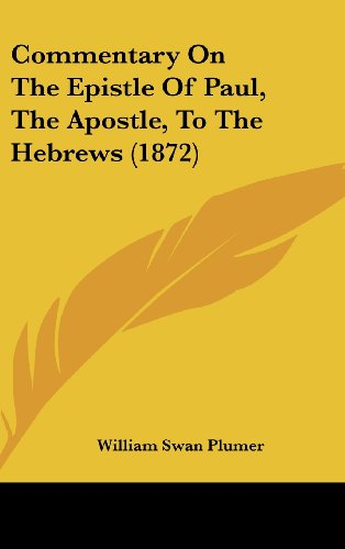 9781120260536: Commentary on the Epistle of Paul, the Apostle, to the Hebrews (1872)