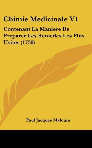 9781120260772: Chimie Medicinale V1: Contenant La Maniere de Preparer Les Remedes Les Plus Usites (1750)