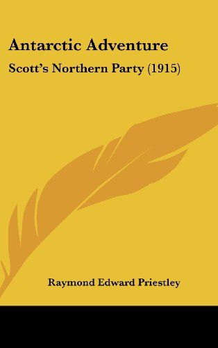 9781120260963: Antarctic Adventure: Scott's Northern Party (1915)