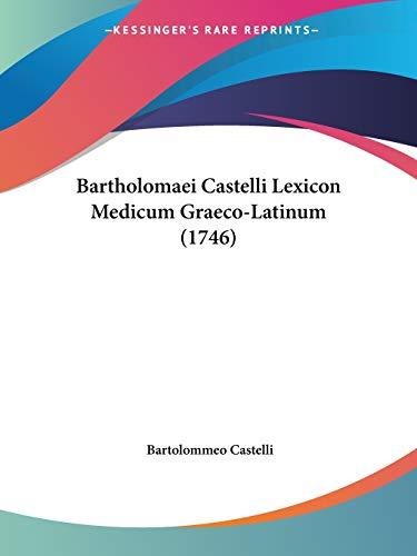 9781120265098: Bartholomaei Castelli Lexicon Medicum Graeco-Latinum (1746)