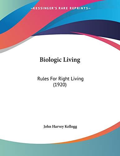 9781120267689: Biologic Living: Rules For Right Living (1920)