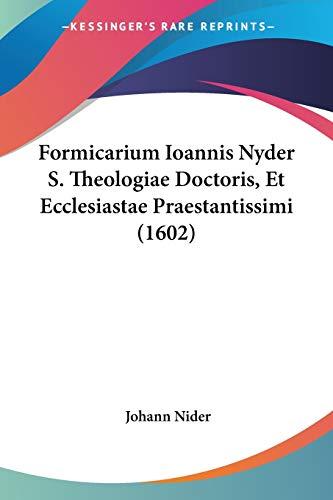 9781120281944: Formicarium Ioannis Nyder S. Theologiae Doctoris, Et Ecclesiastae Praestantissimi (1602)