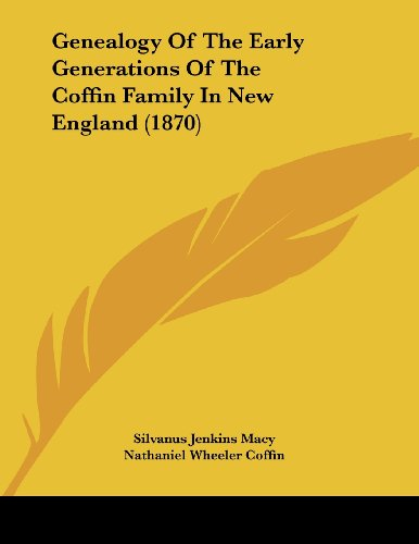 9781120286376: Genealogy of the Early Generations of the Coffin Family in New England (1870)