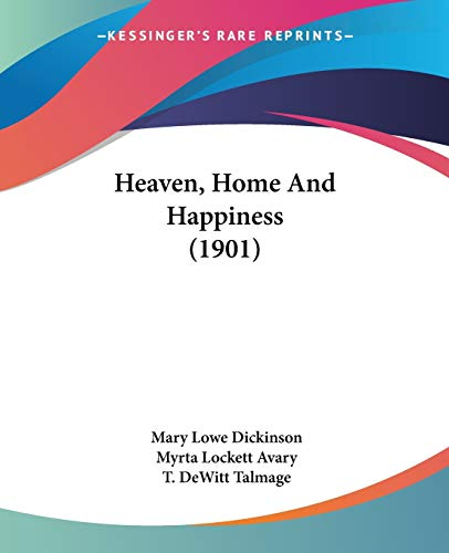 9781120290540: Heaven, Home And Happiness (1901)