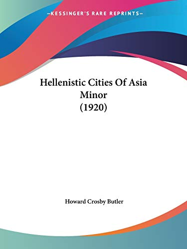 9781120290991: Hellenistic Cities of Asia Minor (1920)
