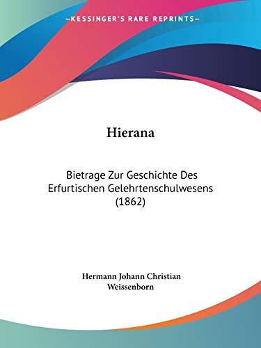 9781120292728: Hierana: Bietrage Zur Geschichte Des Erfurtischen Gelehrtenschulwesens (1862)