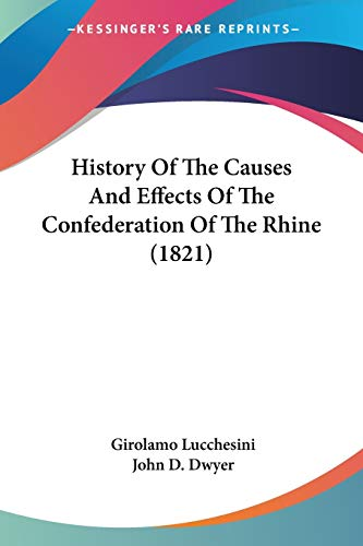 9781120294951: History Of The Causes And Effects Of The Confederation Of The Rhine (1821)
