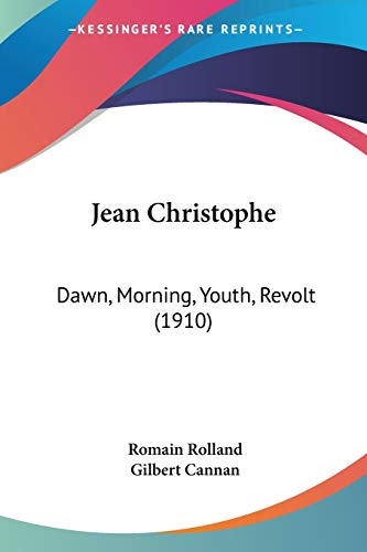 9781120303943: Jean Christophe: Dawn, Morning, Youth, Revolt (1910)