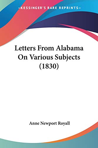 9781120313676: Letters From Alabama On Various Subjects (1830)