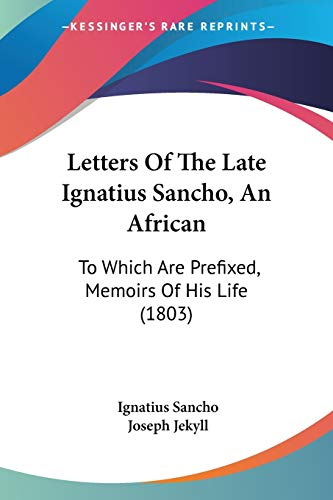 Letters of the Late Ignatius Sancho an: Ignatius Sancho