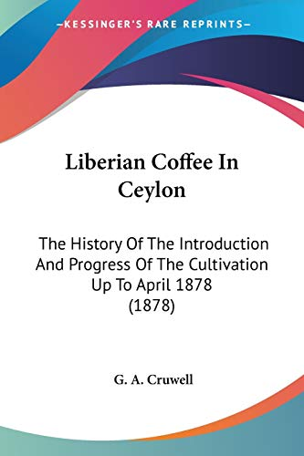 Liberian Coffee In Ceylon: The History Of