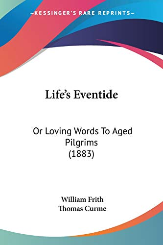 9781120316400: Life's Eventide: Or Loving Words To Aged Pilgrims (1883)