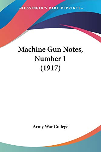 9781120321619: Machine Gun Notes, Number 1 (1917)