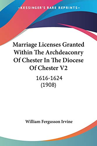 Marriage Licenses Granted Within The Archdeaconry Of