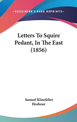 9781120346124: Letters To Squire Pedant, In The East (1856)