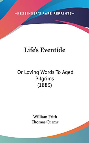 9781120346780: Life's Eventide: Or Loving Words To Aged Pilgrims (1883)