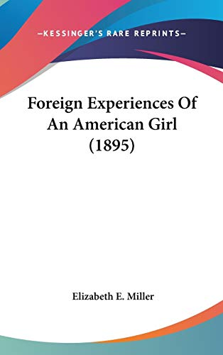 9781120352149: Foreign Experiences Of An American Girl (1895)