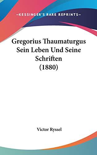 Gregorius Thaumaturgus Sein Leben Und Seine Schriften
