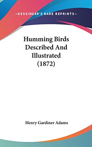 9781120355980: Humming Birds Described and Illustrated (1872)
