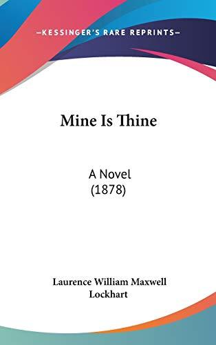 9781120357625: Mine Is Thine: A Novel (1878)