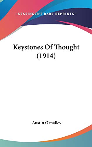 9781120358936: Keystones Of Thought (1914)