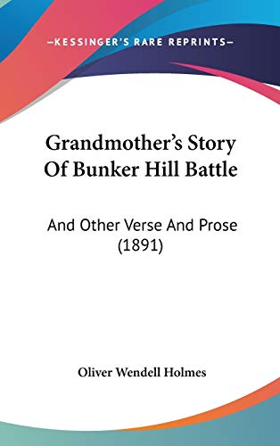 9781120359124: Grandmother's Story Of Bunker Hill Battle: And Other Verse And Prose (1891)