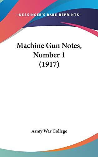 9781120360663: Machine Gun Notes, Number 1 (1917)