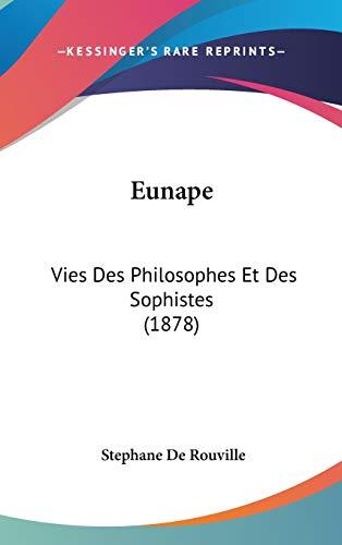 9781120361677: Eunape: Vies Des Philosophes Et Des Sophistes (1878) (French Edition)