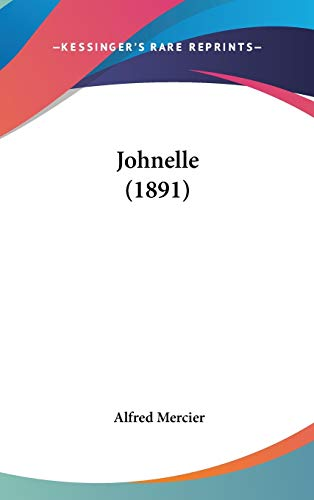 9781120362193: Johnelle (1891) (French Edition)