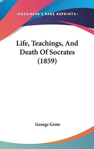 9781120362223: Life, Teachings, And Death Of Socrates (1859)