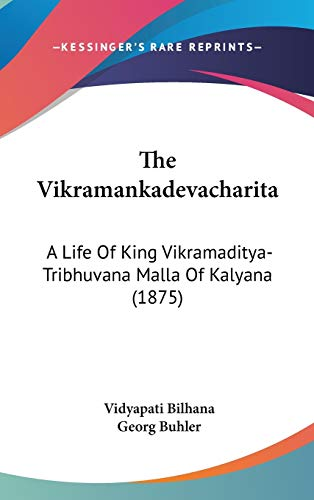 9781120363633: The Vikramankadevacharita: A Life Of King Vikramaditya-Tribhuvana Malla Of Kalyana (1875) (Russian Edition)