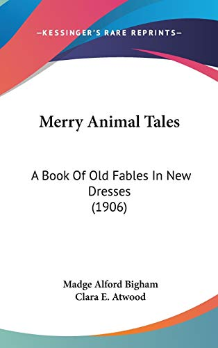 9781120363756: Merry Animal Tales: A Book Of Old Fables In New Dresses (1906)