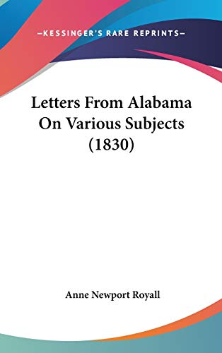 9781120364579: Letters From Alabama On Various Subjects (1830)