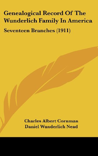 9781120365200: Genealogical Record of the Wunderlich Family in America: Seventeen Branches