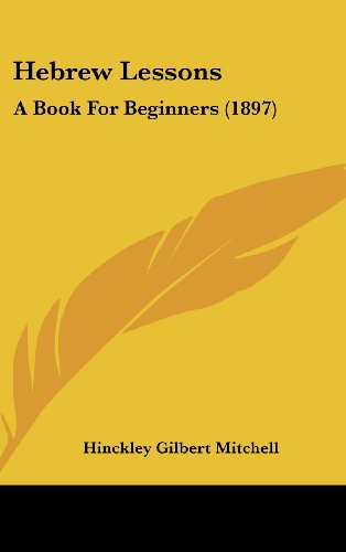 9781120365897: Hebrew Lessons: A Book For Beginners (1897)